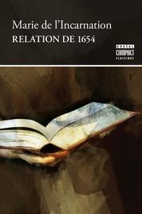 Marie de l'Incarnation - Relation de 1654.