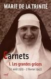 Marie de la Trinité - Carnets - Tome 1, Les grandes grâces (11 août 1929 - 2 février 1942).