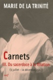 Marie de la Trinité - Carnets - Tome 3, Du sacerdoce à la filiation (du 9 au 14 décembre 1942).