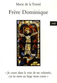 Marie de la Trinité - Frère Dominique - Le coeur au large !.