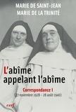 Marie de la Trinité et  Marie de Saint-Jean - L'abîme appelant l'abîme, Correspondance I - 27 novembre - 28 aout 1940.