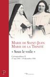 Marie de la Trinité et  Marie de Saint-Jean - Sous le voile - Correspondance 2.