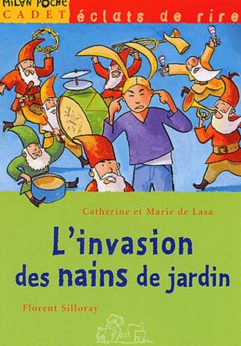 L'invasion des nains de jardin - Marie de Lasa,Catherine de Lasa,Florent Silloray