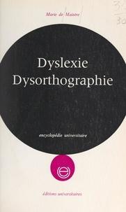 Marie de Maistre et Claude Kohler - Dyslexie, dysorthographie - Analyse des troubles et techniques de rééducation.