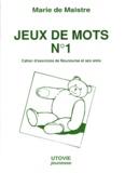 Marie de Maistre - Jeux de mots Tome 1 - Jeux de mots.