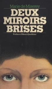 Marie de Miserey - Deux miroirs brisés.