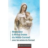 Marie de nazareth Association - Neuvaine à Notre Dame du Mont Carmel avec les Saints du Carmel.