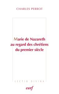 Marie de Nazareth au regard des chrétiens du premier siècle.