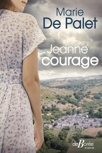 Marie de Palet - Jeanne courage.