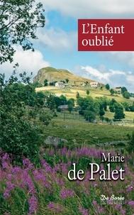 Marie de Palet - L'enfant oublié.