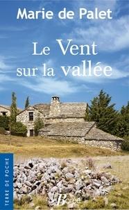Marie de Palet - Le vent sur la vallée.