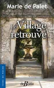 Marie de Palet - Le village retrouvé.