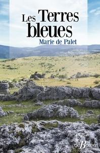 Marie de Palet - Les Terres bleues.