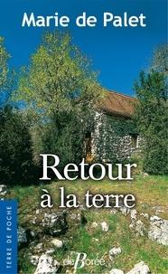 Marie de Palet - Retour à la terre.