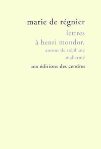 Marie de Régnier - Lettres à Henri Mondor, autour de Stéphane Mallarmé.