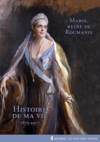 Marie de Roumanie - Histoire de ma vie.