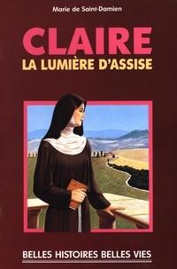 Marie de Saint-Damien et Andrée Mellerio - Claire - La lumière d'Assise.