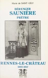 Marie de Saint-Gély et  Bonamy - Bérenger Saunière, prêtre - Rennes-le-Château, 1885-1917.