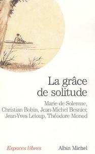 Marie de Solemne et Christian Bobin - La grâce de solitude.