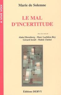 Marie de Solemne - Le mal d'incertitude.