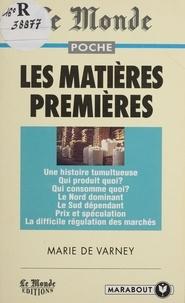 Marie de Varney et Jean-Claude Grimal - Les matières premières.