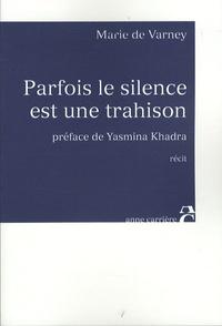 Marie de Varney - Parfois le silence est une trahison.