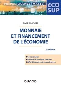 Marie Delaplace - Monnaie et financement de l'économie - 6e éd..