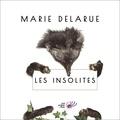 Marie Delarue - Les Insolites.