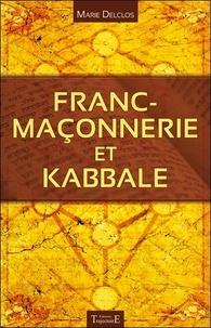 Marie Delclos - Franc-maçonnerie et kabbale.