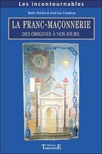 Marie Delclos - Franc-maçonnerie - Des origines à nos jours.