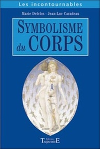 Marie Delclos et Jean-Luc Caradeau - Symbolisme du corps.
