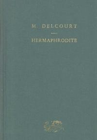 Marie Delcourt - Hermaphrodite - Mythes et rites de la bisexualité dans l'Antiquité classique.