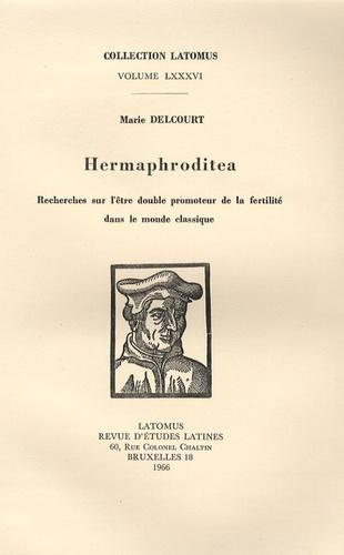 Marie Delcourt - Hermaphroditea - Recherches sur l'être double promoteur de la fertilité dans le monde classique.