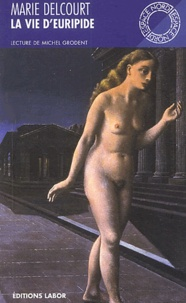 Marie Delcourt - La vie d'Euripide.