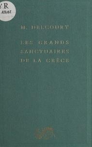 Marie Delcourt - Les grands sanctuaires de la Grèce.