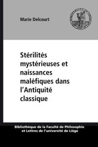 Marie Delcourt - Stérilités mystérieuses et naissances maléfiques dans l'Antiquité classique.