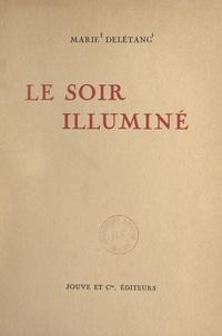 Marie Delétang - Le soir illuminé.
