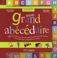 Marie Delhoste et Jany Loriot - Mon grand abécédaire - 500 Mots-clés pour l'apprentissage de la lecture et de l'écriture, 52 saynètes pour comprendre par l'image.