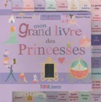 Marie Delhoste - Mon grand livre des princesses.