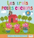 Marie Deloste et Isabelle Chauvet - Les trois petits cochons.