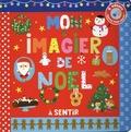 Marie Deloste et Isabelle Chauvet - Mon imagier de Noël à sentir.