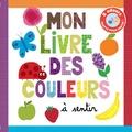 Marie Deloste et Isabelle Chauvet - Mon livre des couleurs à sentir.