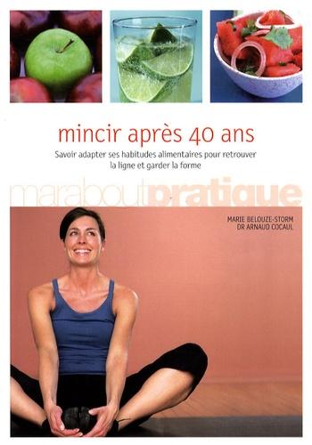 Marie Delouze-Storm et Arnaud Cocaul - Mincir après 40 ans.