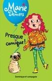 Marie Demers et Blanche Louis-Michaud - Marie Demers  : Presque comique !.