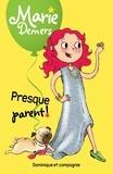 Marie Demers et Blanche Louis-Michaud - Marie Demers  : Presque parent !.