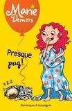 Marie Demers et Blanche Louis-Michaud - Marie Demers  : Presque pug!.