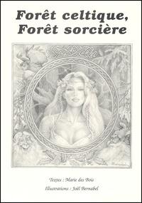 Marie Des Bois - Forêt celtique, forêt sorcière.