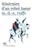 Marie-des-Neiges Ruffo - Itinéraire d'un robot tueur.