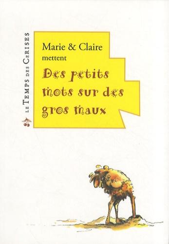 Marie et  Claire - Des petits mots sur des gros maux.