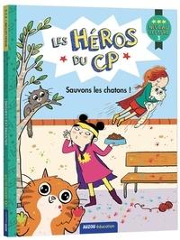 Marie-Désirée Martins et Joëlle Dreidemy - Sauvons les chatons ! - Niveau lecture 3.